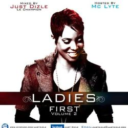 @JustDizle - Ladies First Volume 2 hosted by MC Lyte @Mclyte