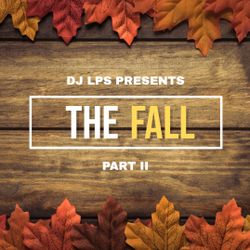 #DjLps DJ LPS - The Fall (Pt. II)