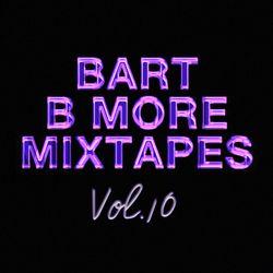 Bart B More Mixtapes Vol. 10