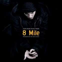 Even More Music from 8 Mile