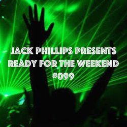 Jack Phillips Presents Ready for the Weekend #099