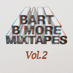 Bart B More Mixtapes Vol. 2