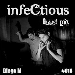 018 - Diego M - infeCtious Guest Mix