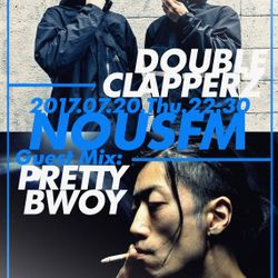 NOUS FM Podcast: Double Clapperz w/ PrettyBwoy (Thursday, 20th July  2017)