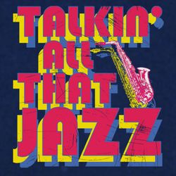 Enjoy and Be Educated #1334: Talkin' All That Jazz 4