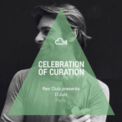 Celebration of Curation 2013 #Paris: D'Julz presented by Rex Club