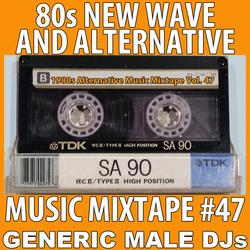 80s New Wave / Alternative Songs Mixtape Volume 47