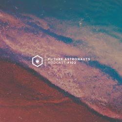 Future Astronauts Podcast #102 [06.05.18]