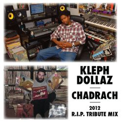 Kleph Dollaz / Chadrach 2012 R.I.P. Tribute Mix