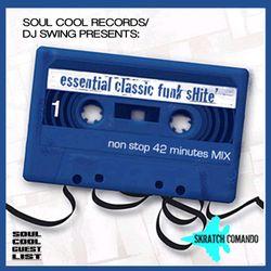 Soul Cool Records/ DJ Swing - Essential Classic Funk Shite