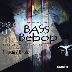 NOUS FM Podcast - djnoonkoon presents 'BASS BEBOP' w/ Chopstick Killahz - 10 May 2016