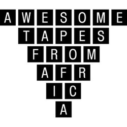 Awesome Tapes From Africa (06.26.17)