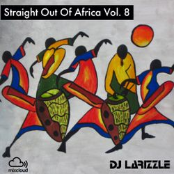 Straight Out Of Africa Vol. 8 [Full Mix]