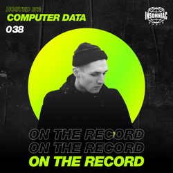 Computer Data - On The Record #038