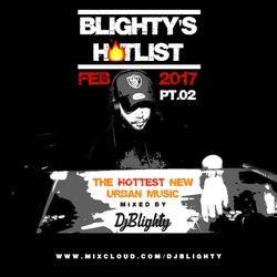 @DJBlighty - #BlightysHotlist February 2017 PART.02  (Brand New/Current R&B, Hip Hop & Grime)