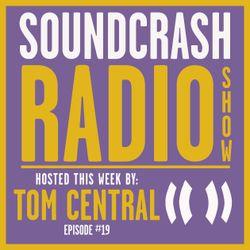 Soundcrash Radio Show Ep #19 With Tom central