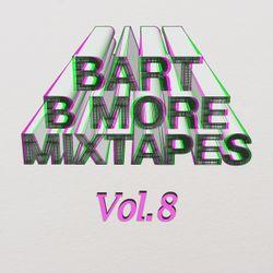 Bart B More Mixtapes Vol. 8