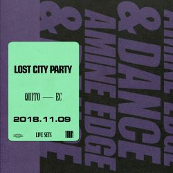 2018.11.09 - Amine Edge & DANCE @ Lost City Party, Quito, EC