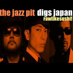 The Jazz Pit Vol 5 : The Jazz Pit digs Japan
