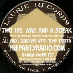 Two 12s Wax and a Bozak 1-21-18 Edition all vinyl Sundays with Tony Troffa