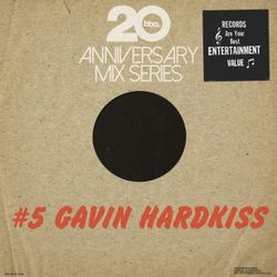 BBE20 Anniversary Mix Series #5 by Gavin Hardkiss