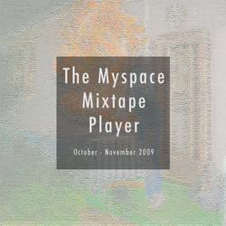 Myspace Mix Tape Player: Oct-Nov 2009
