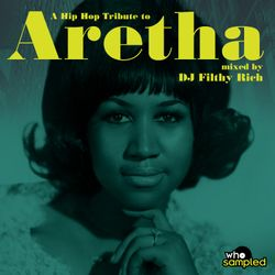 A Hip Hop Tribute to Aretha Franklin mixed by DJ Filthy Rich