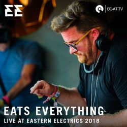 Eats Everything @ Edible Stage - Eastern Electrics 2018 (BE-AT.TV)