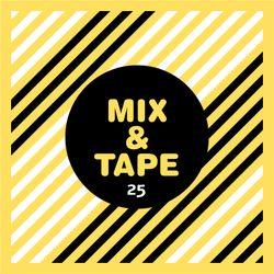 Mix&Tape #25