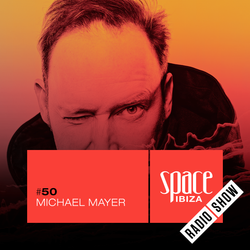 Michael Mayer at Kehakuma - June 2015 - Space Ibiza Radio Show #50