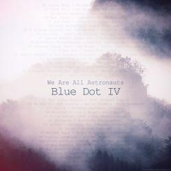 We Are All Astronauts - Blue Dot IV (DJ Mix)