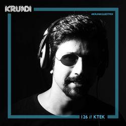 KRUNK Guest Mix 126 :: K-Tek