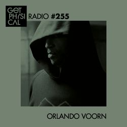 Get Physical Radio #255 mixed by Orlando Voorn