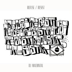 DJ Machintal's Refuse/Resist Mixtape