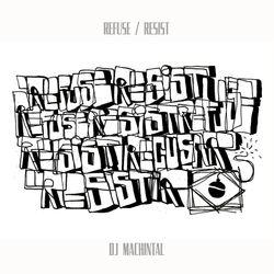 DJ Machintal's Refuse/Resist Mixtape