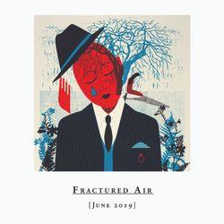 Fractured Air - June 2019 Mix