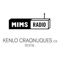 MIMS Radio Session (05.27.16) - KENLO CRAQNUQUES (Montreal)
