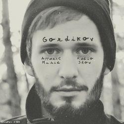 Gordikov: Apparel Music Radio show Episode109