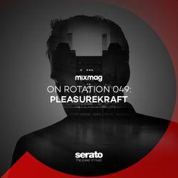 On Rotation 049: Pleasurekraft
