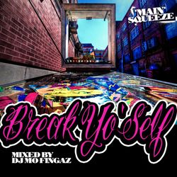 Break Yo'Self - Mixed by Mo Fingaz