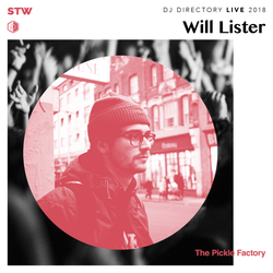 DJ Directory Live - Will Lister at The Pickle Factory 2018