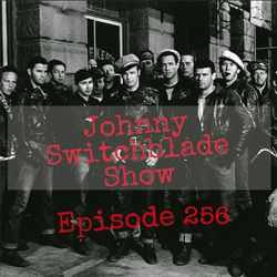 The Johnny Switchblade Show #256