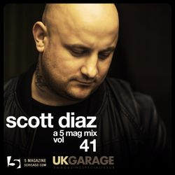 Scott Diaz: A 5 Mag UKG Mix #41