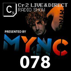 MYNC presents Cr2 Live & Direct Radio Show 078