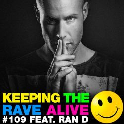 Keeping The Rave Alive Episode 109 featuring Ran-D