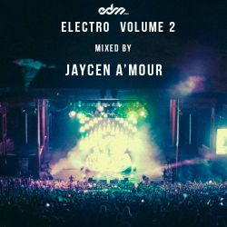 EDM.com Electro Volume 2 Mixed by Jaycen A'mour