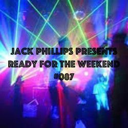 Jack Phillips Presents Ready for the Weekend #087