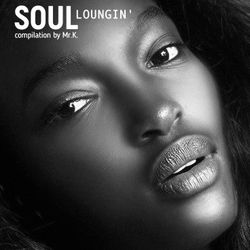 Soul Loungin' Edition 1 [ A Mr.K Chillout Soulmix ]