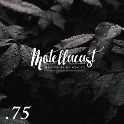 DJ MoCity - #motellacast E75 - 05-10-2016