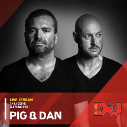 Pig & Dan Live from DJ Mag HQ 1/4/2016